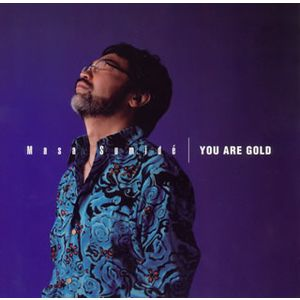 住出勝則(MASA SUMIDE) / You Are Gold('06)