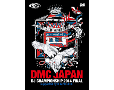 DMC JAPAN DJ CHAMPIONSHIP 2014 FINAL supported by KANGOL