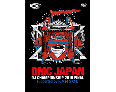 DMC JAPAN DJ CHAMPIONSHIP 2015 FINAL supported by KANGOL